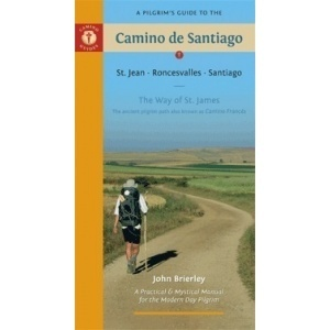 A Pilgrim's Guide to the Camino Santiago - French Way (2014 edition) by John Brierley
